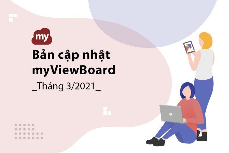 Bản cập nhật myViewBoard – Tháng 3/2021