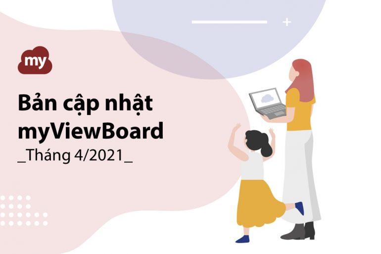 Bản cập nhật myViewBoard – Tháng 4/2021