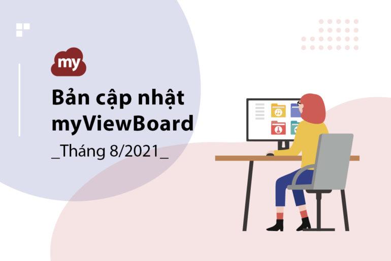 Bản cập nhật myViewBoard – Tháng 8/2021